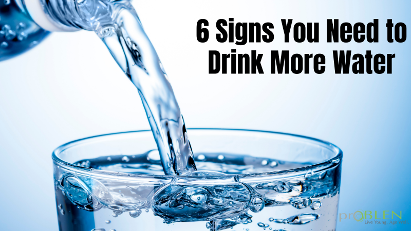 6 signs you need to drink more water